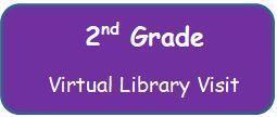 2nd Grade Virtual Library Visit