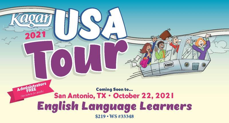 Kagan 2021 USA Tour, San Antonio, Tx, October 22, 2021, English Language Learners, Register Now!