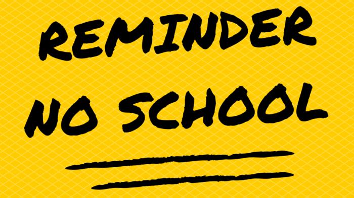 REMINDER NO SCHOOL SIGN