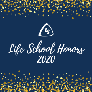 Life School Honors 2020