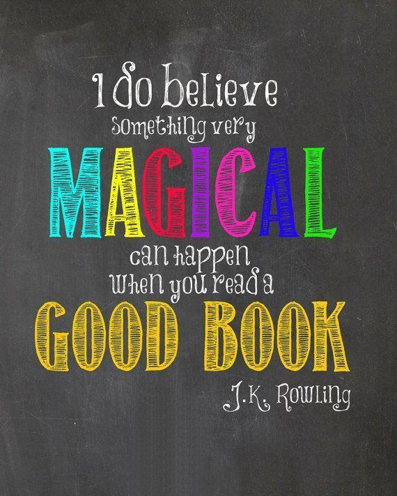 I do believe something magical can happen when you read a good book!