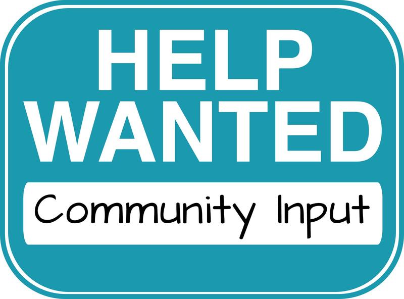 Help wanted:  Community Input