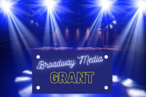 broadway media grant