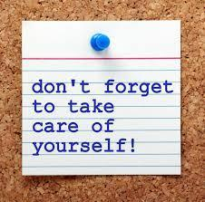 Don't forget to take care of yourself