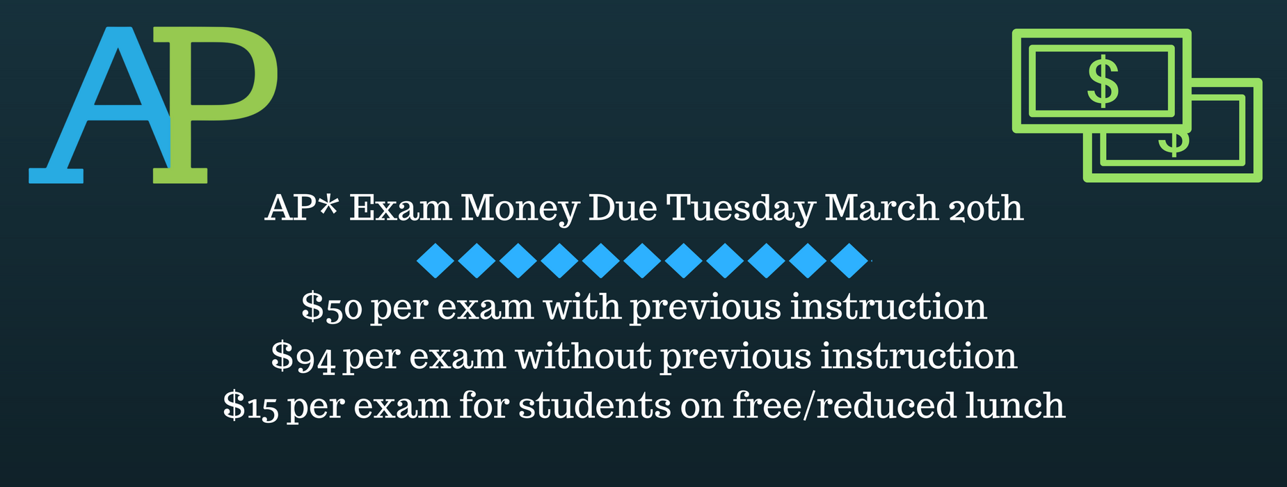 AP Exam money due Tuesday, March 20th