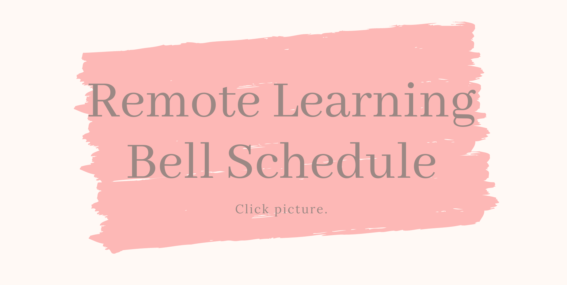 image shows paint streaks and remote learning bell schedule.