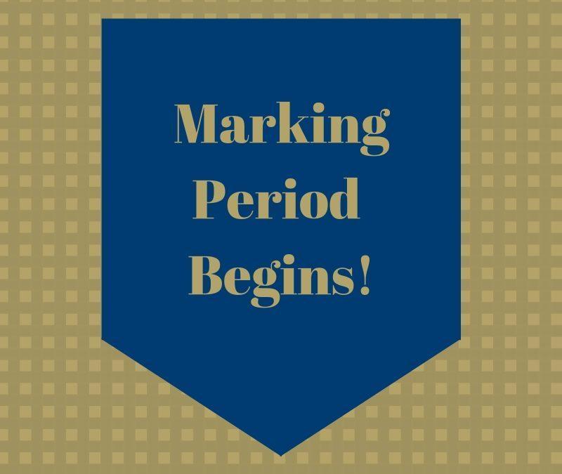 Marking Period Begins