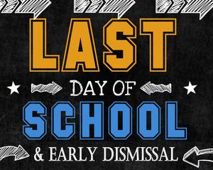 last day of school is early dismissal