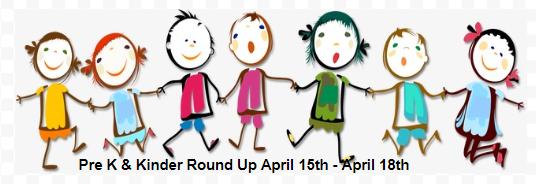 Pre K & Kinder Round Up April 15th - April 18th Thumbnail Image