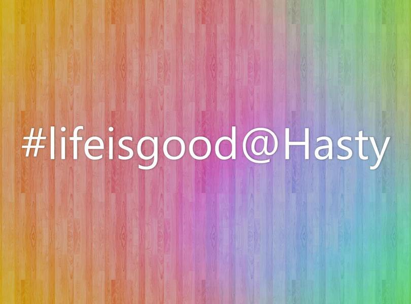 lifeisgood@Hasty