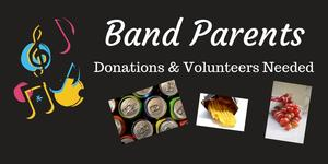 Band Parents - Donations & Volunteers Needed