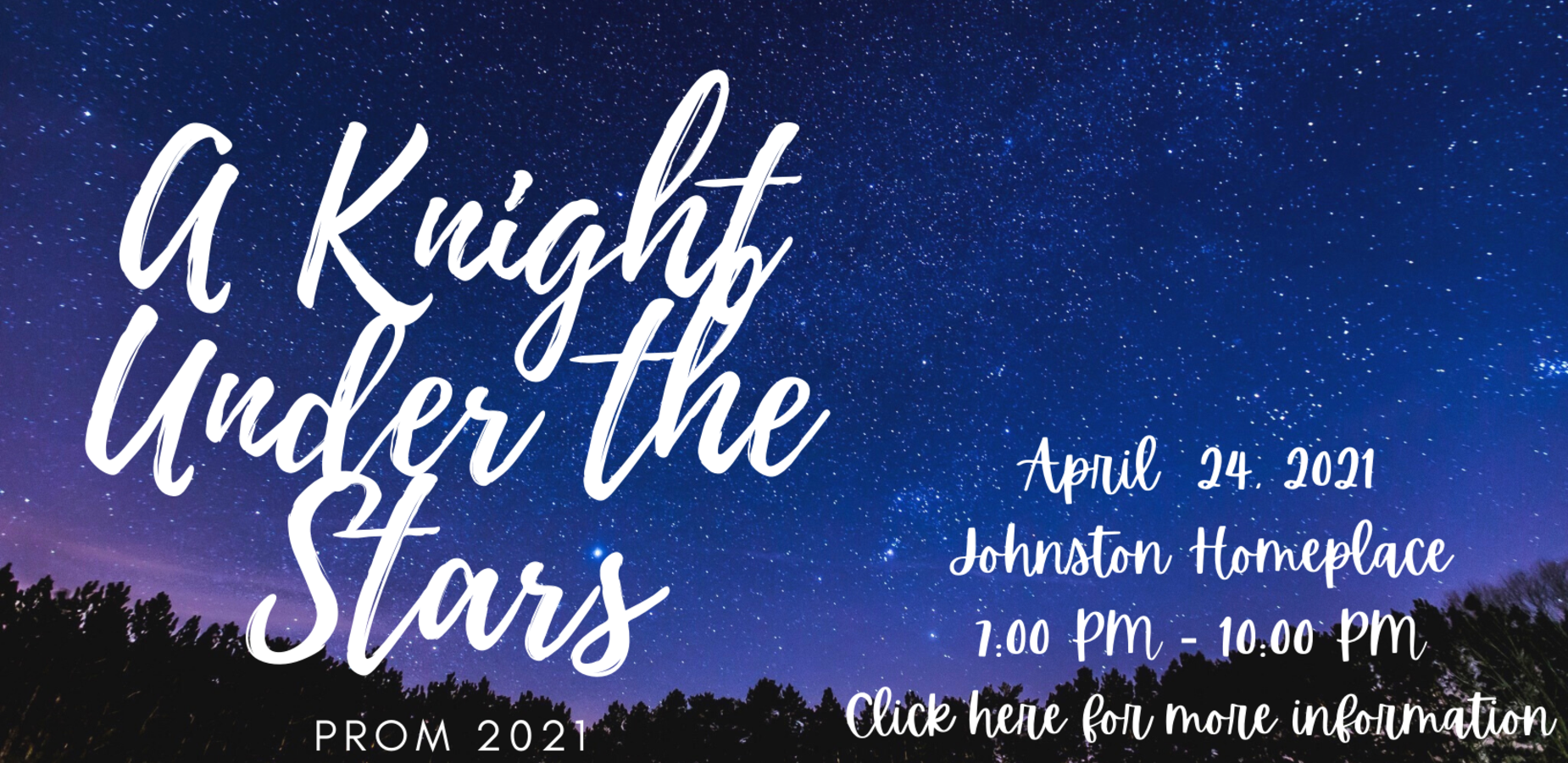 Prom 2021: A Knight Under the Stars is April 24, 2021 at the Johnston Homeplace from 7:00 PM-10:00 PM