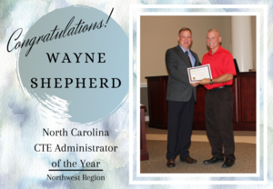 Congratulations, Wayne Shepherd, NC CTE Administrator of the Year for the Northwest Region!