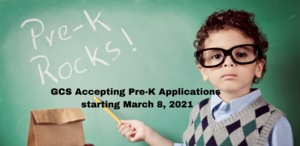 GCS Pre - K Application Acceptance Begins March 8, 2021