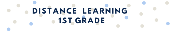 Distance Learning First Grade