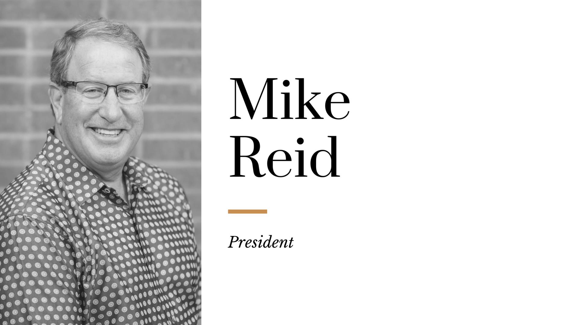 Mike Reid - President