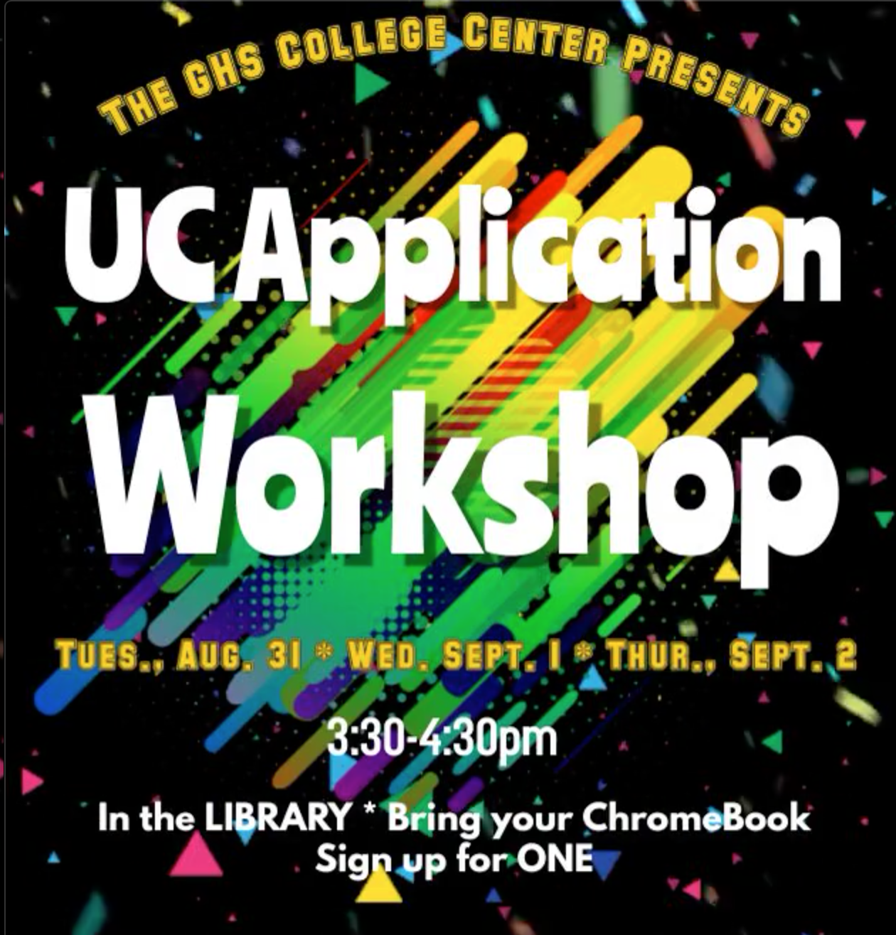 UC Application Workshop 8/31-9/2 from 3:30-4:30pm in the LIBRARY