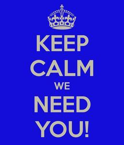 keep-calm-we-need-you-3.jpg