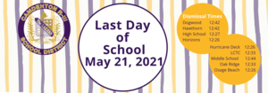 Last Day of School May 21, 2021 (3).png