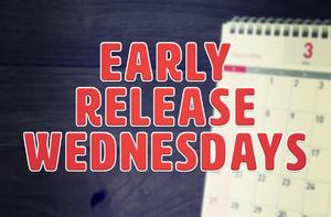 Early Release Wednesday, 1:47 PM -