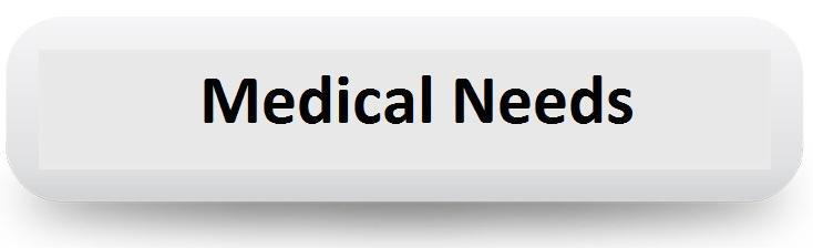 Medical Needs