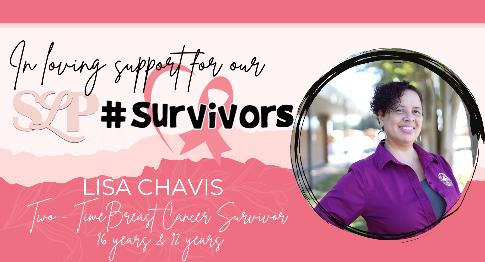 LISA CHAVIS TWO TIME BREAST CANCER SURVIVOR