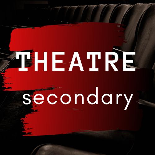 theatre secondary