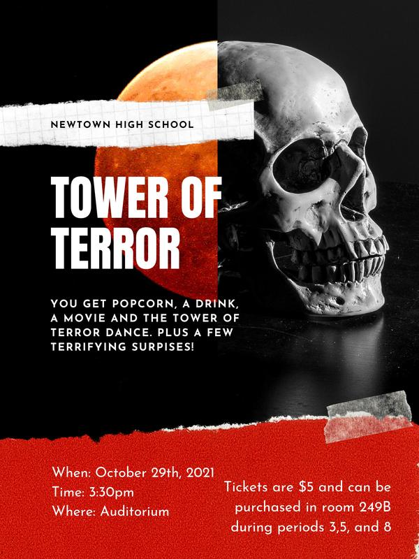 Tower of Terror poster. You get popcorn, a drink, a movie and the tower of terror dance. Plus a few terrifying surprises! Oct. 29, 2021 at 3:30 PM in the auditorium. tickets are $5. Purchase in room 249B during periods 3, 5, and 8.