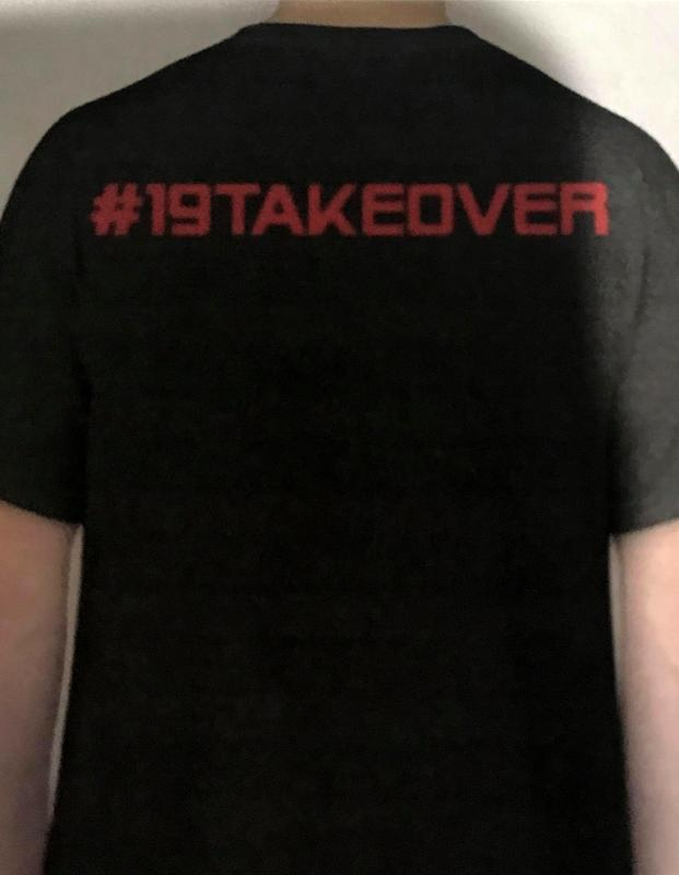 Back of shirt:  #19takeover