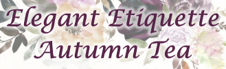 Elegant Etiquette - Autumn Tea Featured Photo
