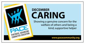 Pace Banner- Caring, Showing a genuine concern for the welfare of others and being a kind, supportive helper