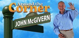 Around the Corner with John McGivern - Watertown Edition