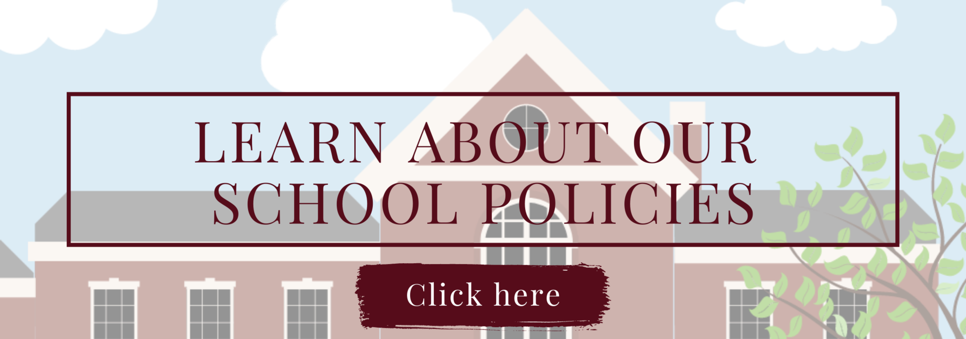 Learn about our school policies