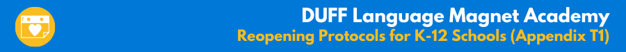 DUFF Language Magnet Academy - Reopening Protocols for K-12 Schools (Appendix T1)