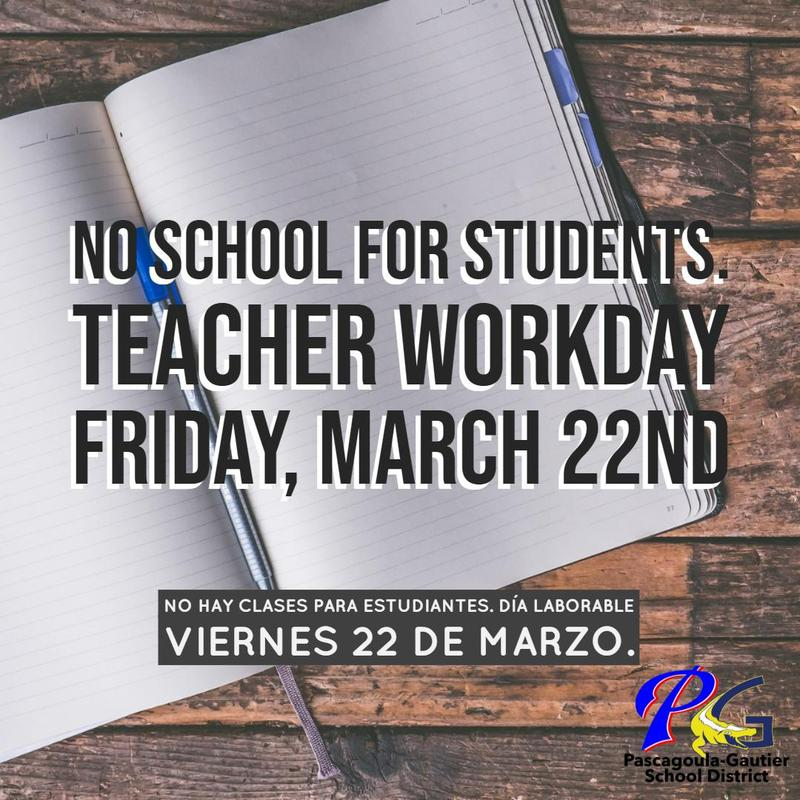 No school for students, Teacher Workday Friday, March 22ndNo hay clases para estudiantes, día laborable viernes 22 de marzo.