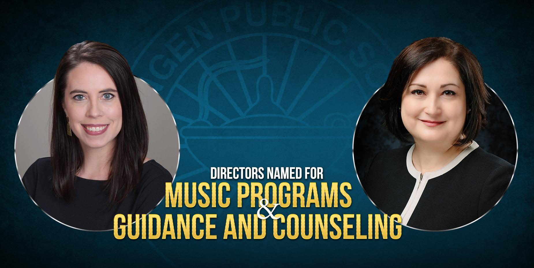 Directors named for Music Programs and Guidance and Counseling