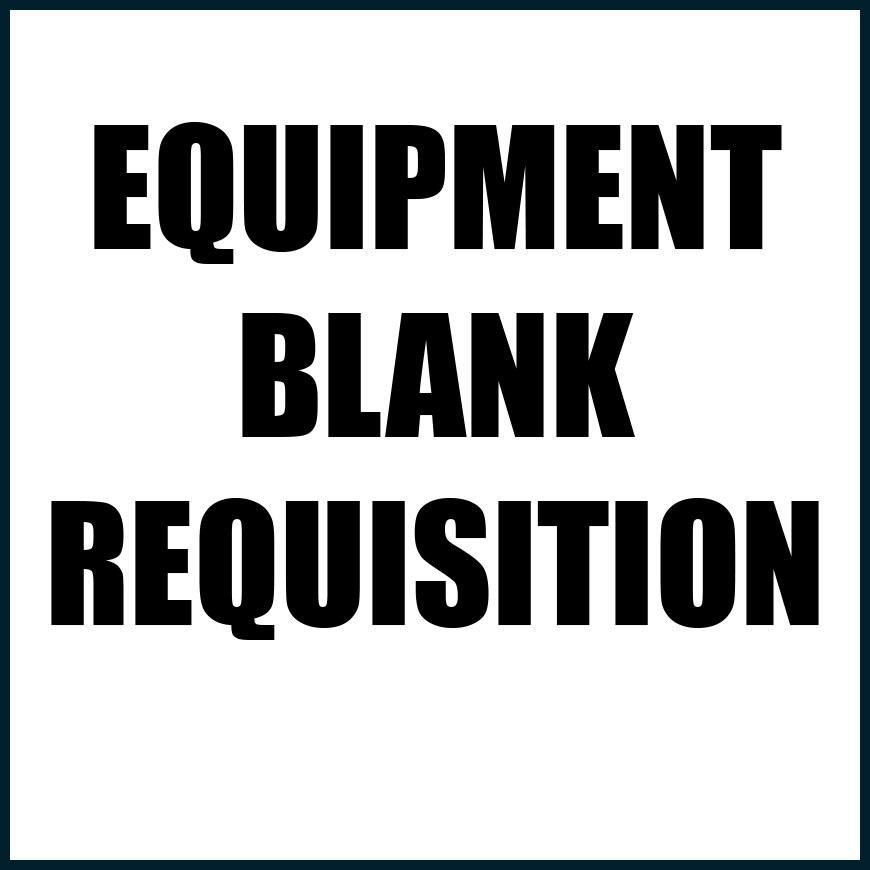 EQUIPMENT REQUISITION