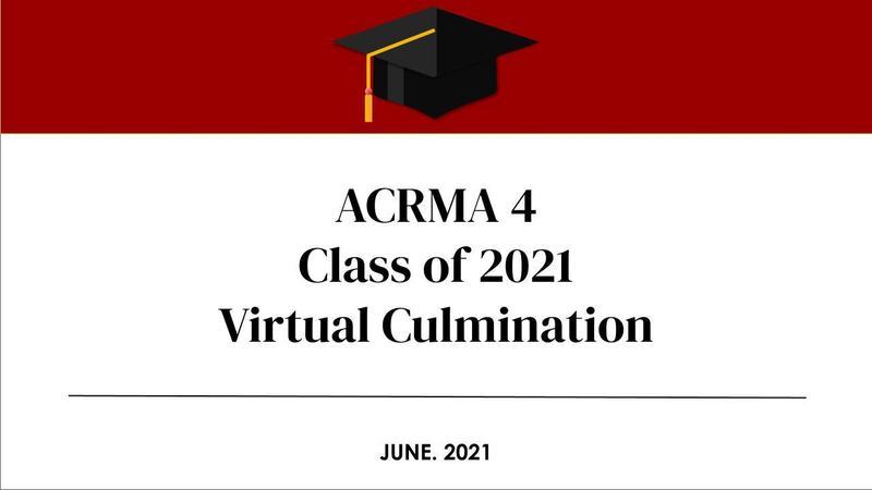 ACRMA 4 Class of 2021 Culmination Thumbnail Image