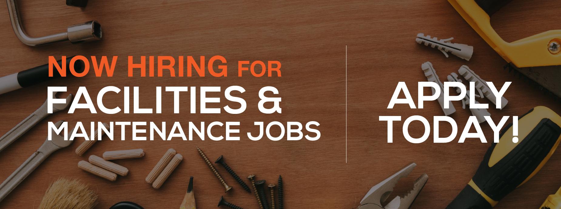 Now Hiring for facilities & Maintenance Jobs
