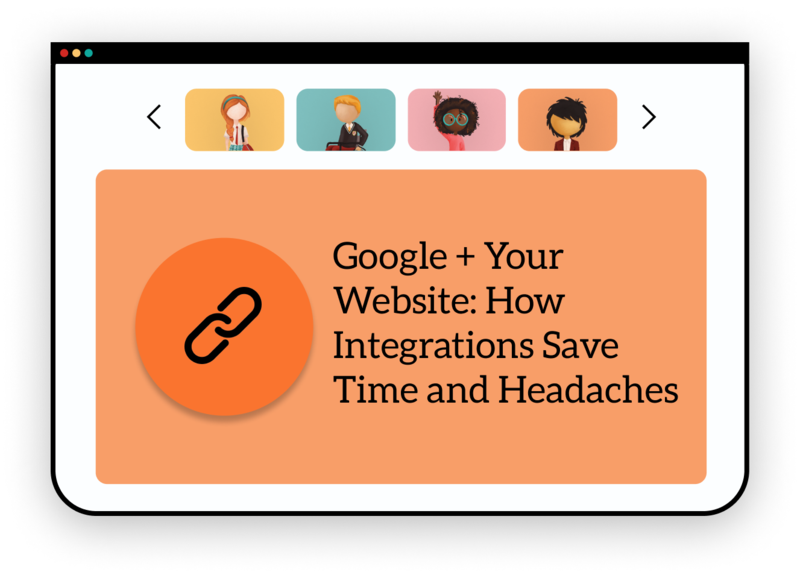 Google + Your Website: How Integrations Save Time and Headaches