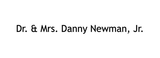 Dr. & Mrs. Danny Newman, Jr.