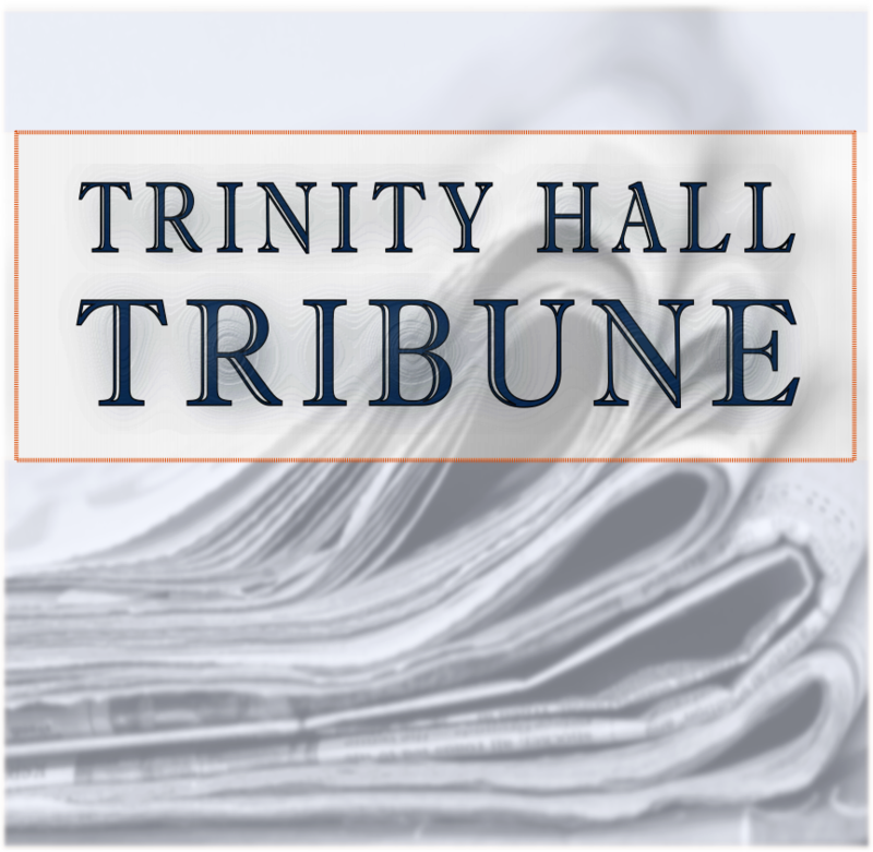 Trinity Hall Tribune
