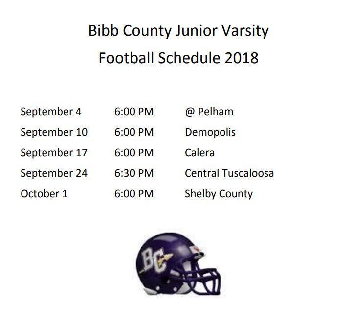 Bibb County Junior Varsity Football Schedule 2018 September 4 6:00 PM @ Pelham September 10 6:00 PM Demopolis September 17 6:00 PM Calera September 24 6:30 PM Central Tuscaloosa October 1 6:00 PM Shelby County