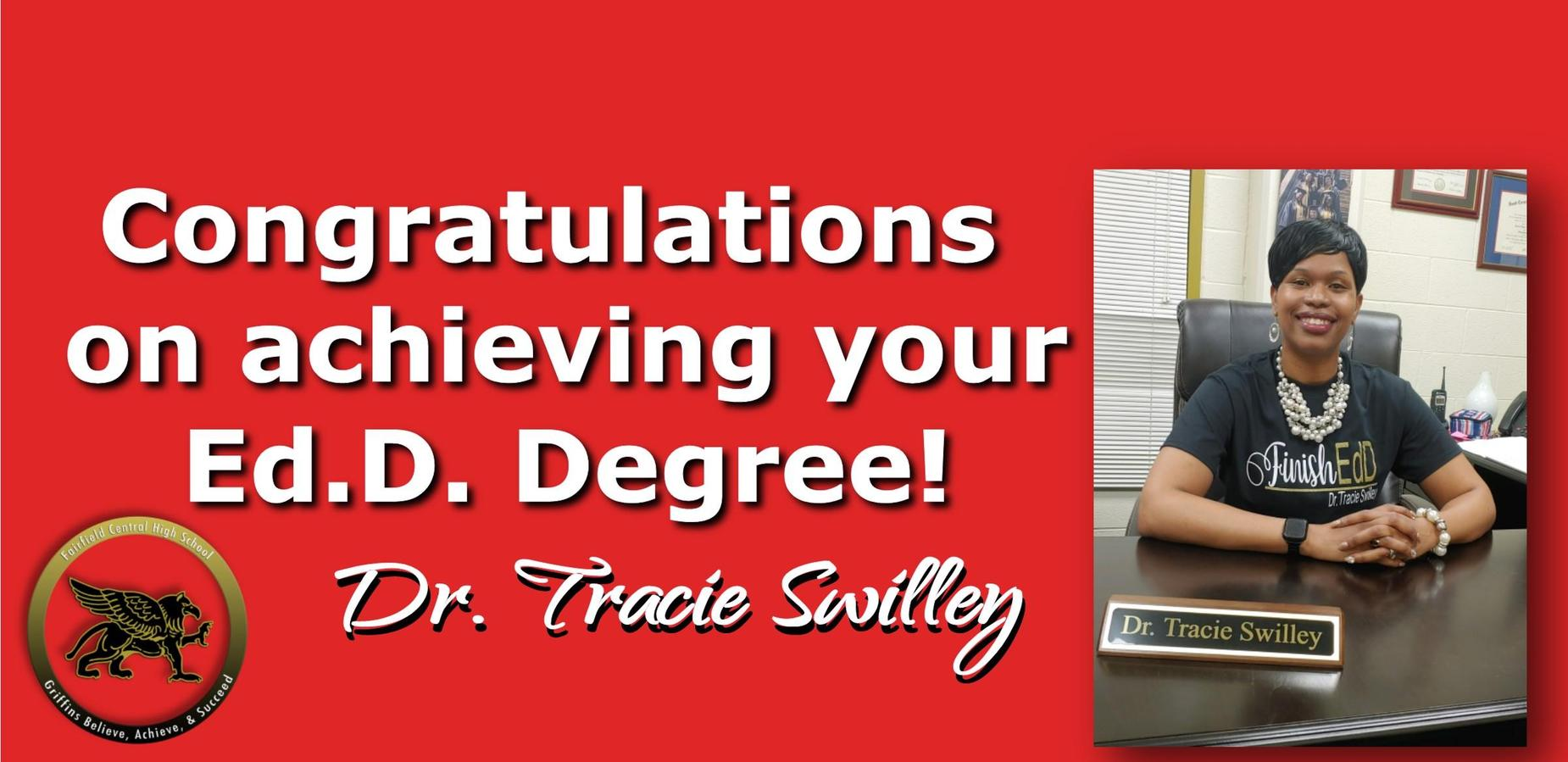 Congrats on achieving your Ed.D. Degree! Dr. Tracie Swilley