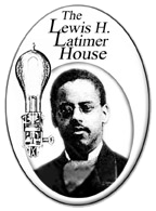 Lewis Latimer House Museum Home of African American Inventor and Humanist Lewis H. Latimer.