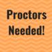 Proctors Needed