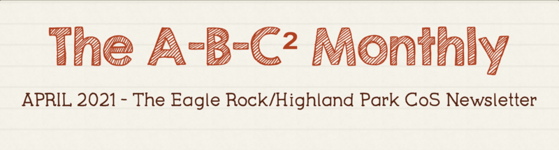 Another one of our own being featured on this month A-B-C2 Monthly: The Eagle Rock/Highland Park CoS Newsletter-April 2021 Thumbnail Image