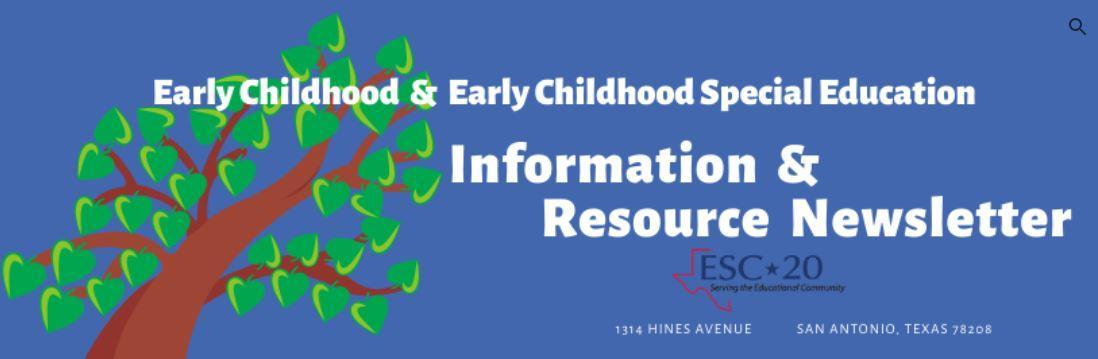 Early Childhood & Early Childhood Special Education Information & Resource Newsletter
