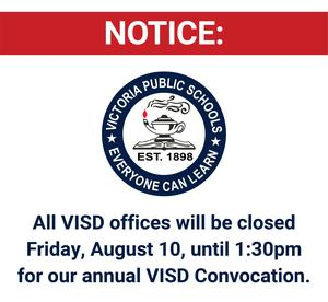 image stating that All VISD offices will be closed Friday, August 10, until 1:30pm for our annual VISD Convocation.