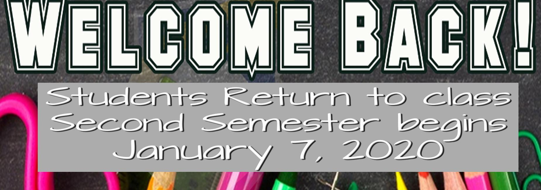 Students Return to class and second semester begins January 7th